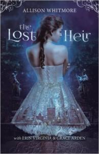 The Lost Heir - Allison Whitmore, Erin Virginia, Grace Arden