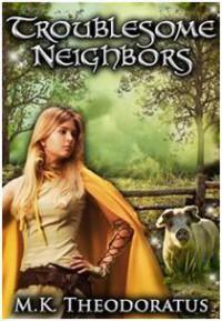 Troublesome Neighbors - M.K. Theodoratus