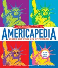 Americapedia: Taking the Dumb Out of Freedom - Andisheh Nouraee, Daniel Ehrenhaft, Jodi Anderson, Jodi Lynn Anderson