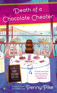Death of a Chocolate Cheater: A Food Festival Mystery - Penny Pike