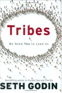 By Seth Godin - Tribes: We Need You to Lead Us (9/21/08) - Seth Godin