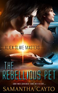 The Rebellious Pet (Alien Slave Masters Book 2) - Samantha Cayto
