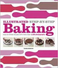 Illustrated Step-By-Step Baking - Caroline Bretherton