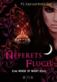 Neferets Fluch  - P.C. Cast