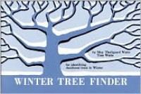 Winter Tree Finder: A Manual for Identifying Deciduous Trees in Winter - May Theilgaard Watts, Tom Watts