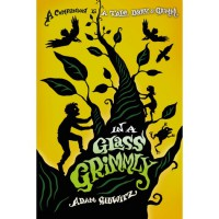 In a Glass Grimmly (A Tale Dark & Grimm, #2) - Adam Gidwitz