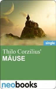 Mäuse: Fantastische Kurzgeschichte - Thilo Corzilius