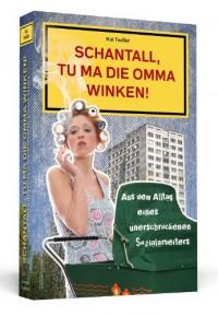 Schantall, tu ma die Omma winken! - Kai Twilfer