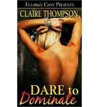 Dare to Dominate - Claire Thompson