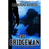 The Bridgeman (Emily Taylor Mystery, #1) - Catherine Astolfo