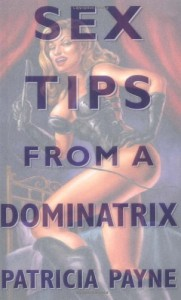 Sex Tips from a Dominatrix - Patricia Payne