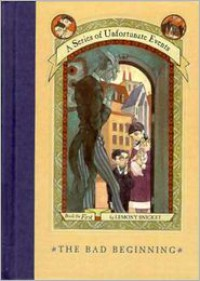 The Bad Beginning  - Lemony Snicket, Michael Kupperman, Brett Helquist