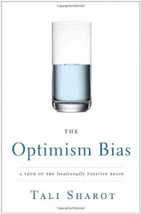 The Optimism Bias: A Tour of the Irrationally Positive Brain - Tali Sharot