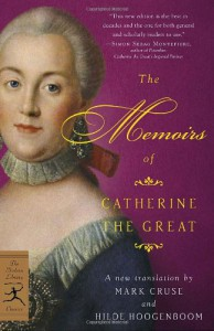 The Memoirs of Catherine the Great (Modern Library Classics) - Catherine the Great, Hilde Hoogenboom, Markus Cruse