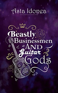 Beastly Businessmen and Guitar Gods: FAIRYTALES AND MYTHS FOR THE MODERN GAY - Asta Idonea