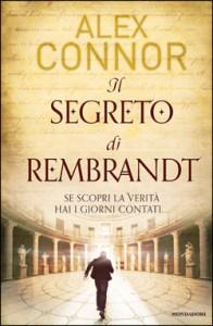 Il segreto di Rembrandt - Alex Connor, Teresa Albanese