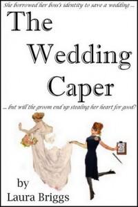 The Wedding Caper - Laura Briggs