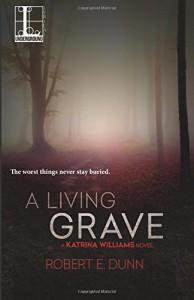 A Living Grave - E. Robert Dunn