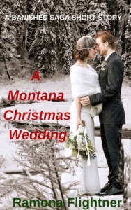 A Montana Christmas Wedding (A Banished Saga Short Story) - Ramona Flightner