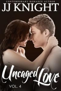 Uncaged Love, Volume 5 - J.J.  Knight
