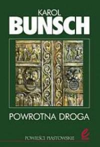 Powrotna droga - Karol Bunsch