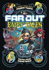 Far Out Fairy Tales - Louise Simonson, Otis Frampton, Benjamin Harper, Joey Comeau, Sean Tulien, Otis Frampton, Fern Cano, Jimena Sanchez S., Omar Lozano