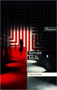 Soviet Milk - Nora Ikstena