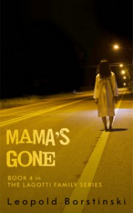 Mama's Gone (The Lagotti Family, #4) - Leopold Borstinski