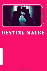 Destiny Maybe: What happens when badass meets badass? - Hanzel L. Calangan