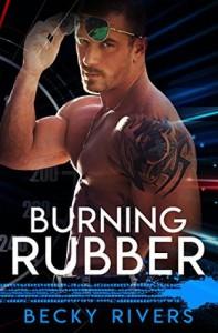 Burning Rubber - Becky Rivers, Dez Burke