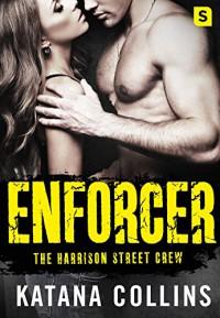 Enforcer (The Harrison Street Crew) - Katana Collins