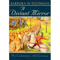 A Distant Mirror: The Calamitous 14th Century - Barbara W. Tuchman, Nadia May