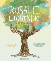 Rosalie Lightning: A Graphic Memoir - Tom Hart