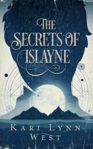 The Secrets of Islayne - Kari Lynn West