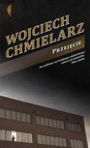 Przejęcie - Wojciech Chmielarz