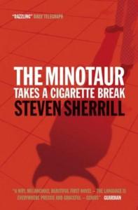 The Minotaur Takes A Cigarette Break by Steven Sherrill (29-Mar-2004) Paperback - Steven Sherrill
