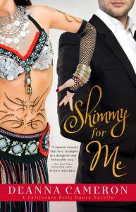 Shimmy for Me: A California Belly Dance novella - DeAnna Cameron