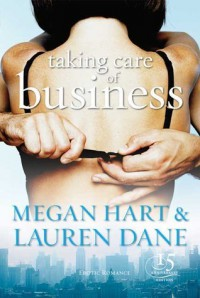 Taking Care of Business  - Megan Hart, Lauren Dane