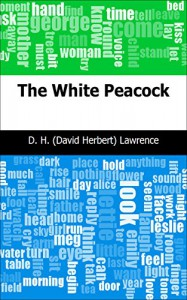 The White Peacock - D. H. (David Herbert) Lawrence