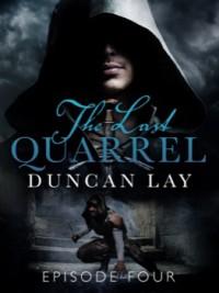 The Last Quarrel: Episode 4 - Duncan Lay