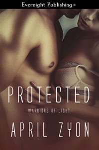 Protected (Warriors of Light Book 3) - April Zyon
