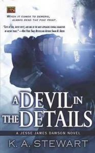 A Devil in the Details: A Jesse James Dawson Novel [DEVIL IN THE DETAILS] [Mass Market Paperback] - By (author) K A Stewart