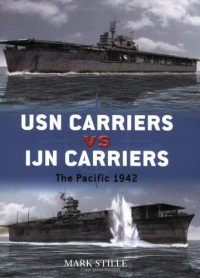USN Carriers vs IJN Carriers: The Pacific, 1942 - Mark Stille