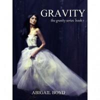 Gravity (Gravity, #1) - Abigail Boyd