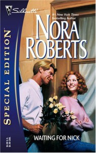 Waiting For Nick (Silhouette Special Edition #1088-reprint) - Nora Roberts