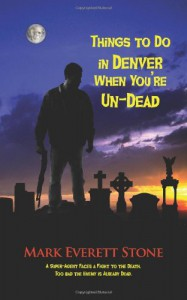 Things to Do in Denver When You're Un-Dead - Mark Everett Stone