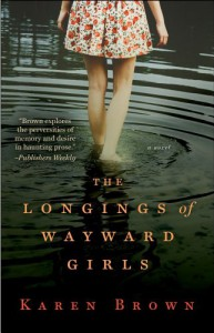 The Longings of Wayward Girls - Karen  Brown