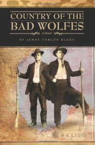 Country of the Bad Wolfes - James Carlos Blake