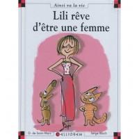 Lili Rêve D'être Une Femme - Dominique de Saint Mars, Serge Bloch