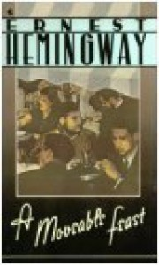 A Moveable Feast (Scribner Classic) - Ernest Hemingway